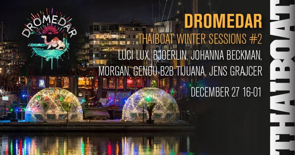 "Dromedar & Thaiboat Winter Sessions #2<br><span class=""event-time"">27:e dec, kl 16.00 – 01.00</span>"