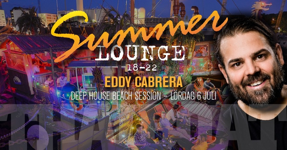 "Summer Lounge with Eddy Cabrera<br><span class=""event-time"">6:e juli, kl 18.00 – 22.00</span>"